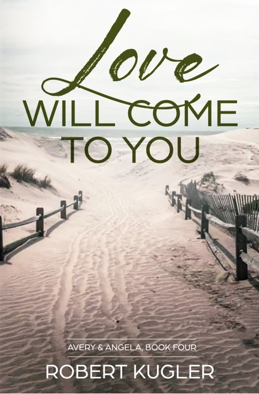 Love Will Come to You, the fourth and final book in Robert Kugler's '95 YA series