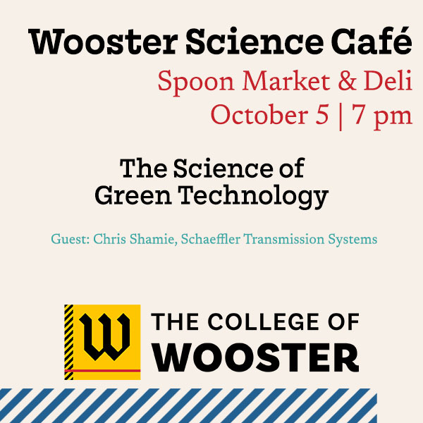 graphic containing details on Wooster Science Cafe at The College of Wooster